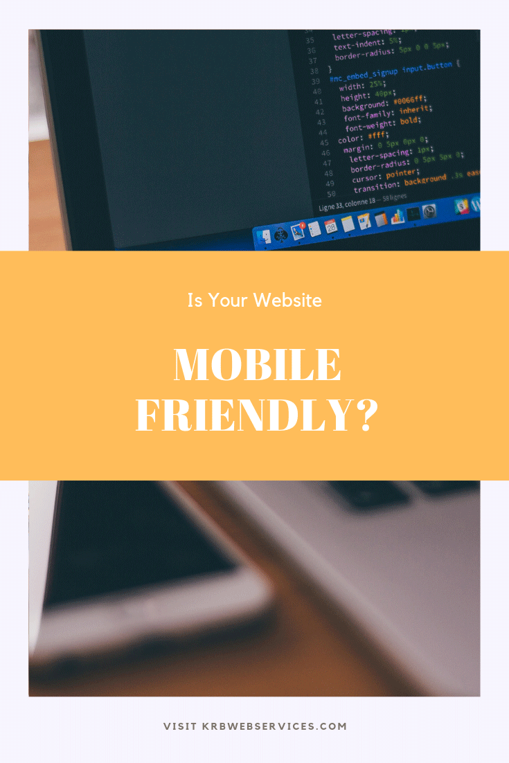Is my website mobile friendly?  How to find out and discover why it is so important.