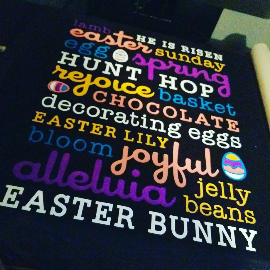 Easter heat transfer vinyl t-shirt with bright words and phrases