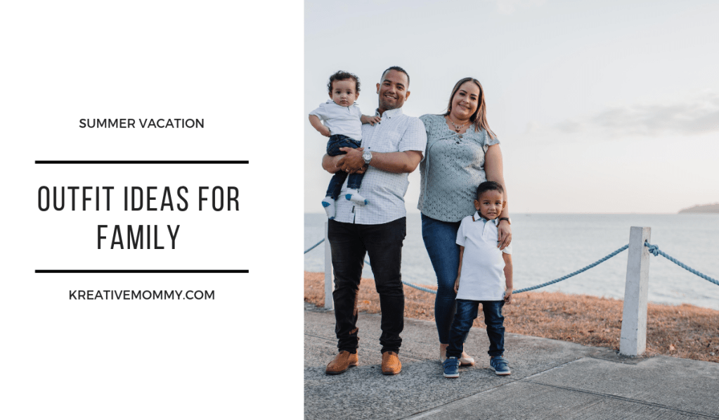 Summer Vacation Outfit Ideas For Family Kreativemommy