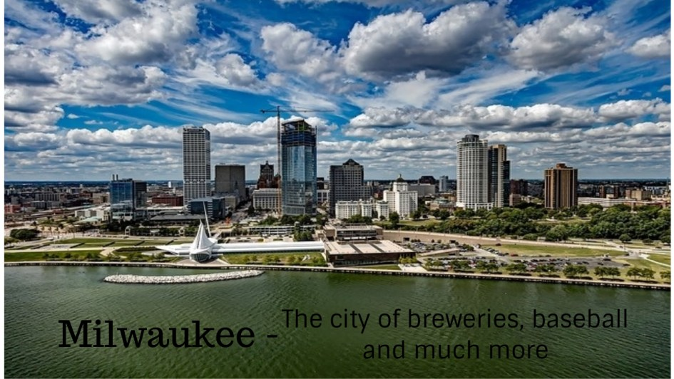 Milwaukee the breweries and baseball city