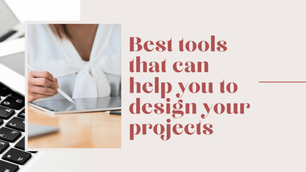 tools to design your projects