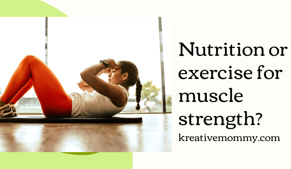 Nutrition or exercise for muscle strength