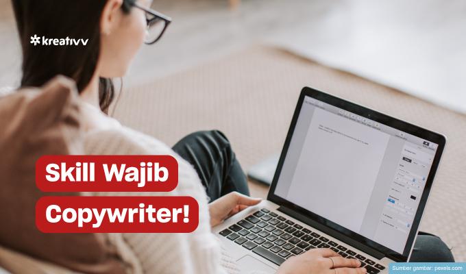 skill yang harus dimiliki copywriter