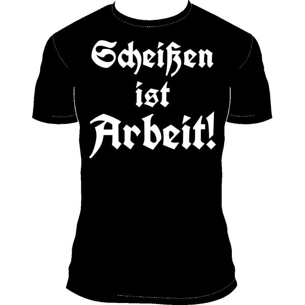 """T-Shirt """"Scheißen ist Arbeit!"""""""