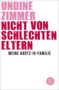 Nicht von schlechten Eltern – Meine Hartz-IV-Familie