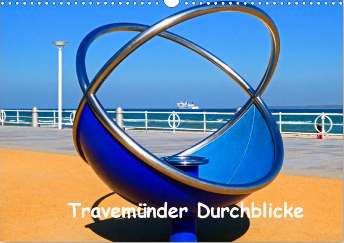 Travemünder Durchblicke – der maritime Fotokalender 2020