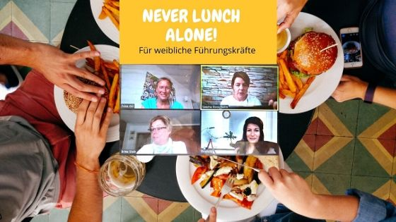 #neverlunchalone – der virtuelle Businesslunch