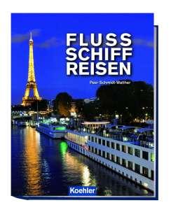 Peer Schmidt-Walther Flussschiffreisen Erscheinungsdatum: April 2015 256 Seiten ·21 x 27 cm zahlr. Farb-Abb. · geb. mit Schutzumschlag EUR (D) 24,95 · EUR (A) 25,60 · SFr* 34,90 ISBN 978-3-7822-1034-8 Koehlers Verlagsgesellschaft, Hamburg Ein Unternehmen der Tamm Media GmbH