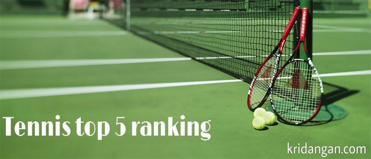 tennis top 5 ranking kridangan