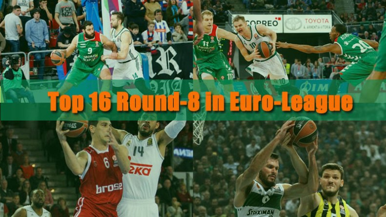 Top 16 Round-8 in Euro-League
