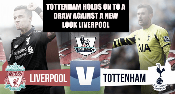 Tottenham holds on to a draw against a new look Liverpool
