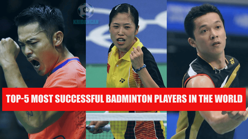 Top-5 Most successful badminton players in the world
