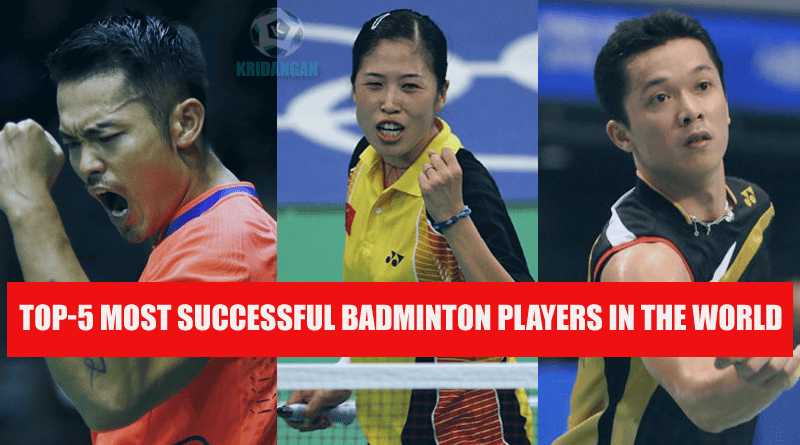 Top-5 Most successful badminton players in the world.