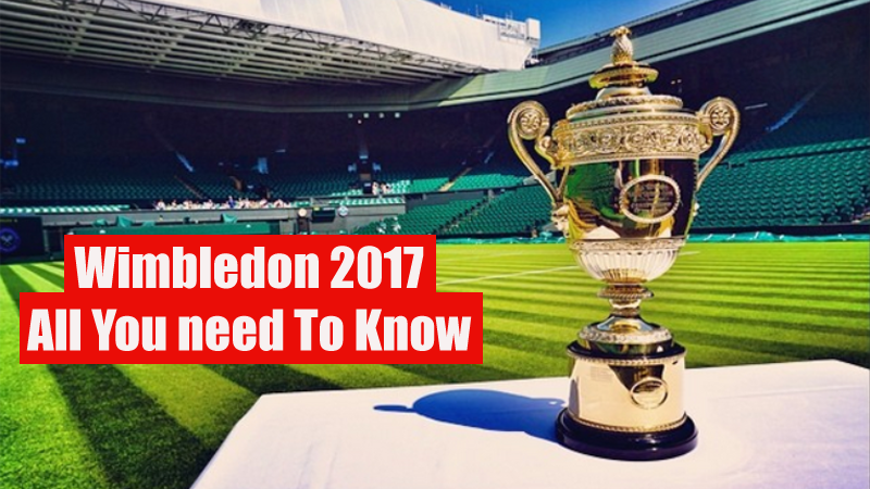 Wimbledon 2017- All You need To Know