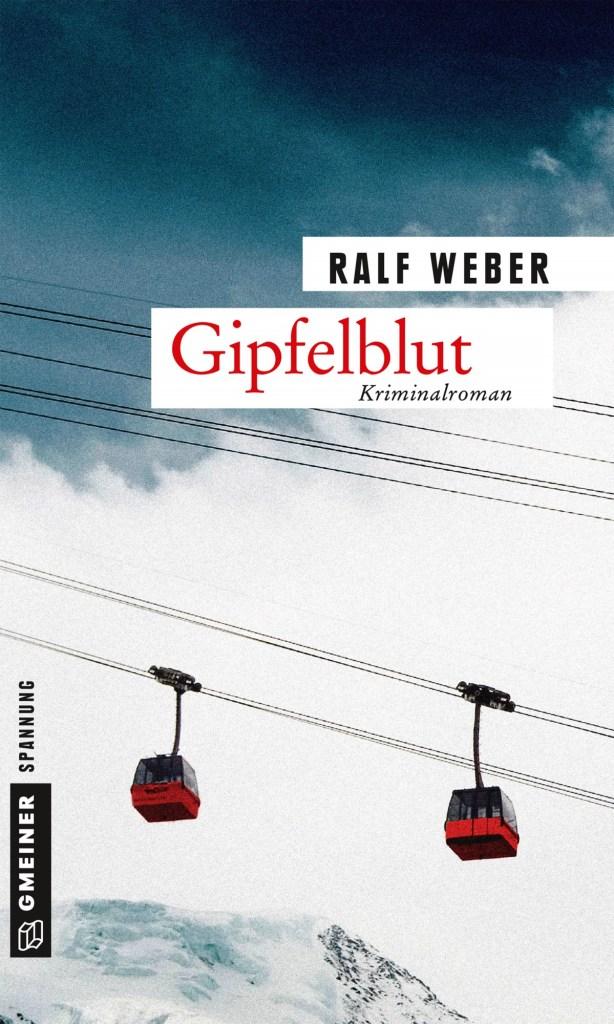 Gipfelblut Ralf Weber Gmeiner Schweiz Wallis krimiundkeks Schweizer