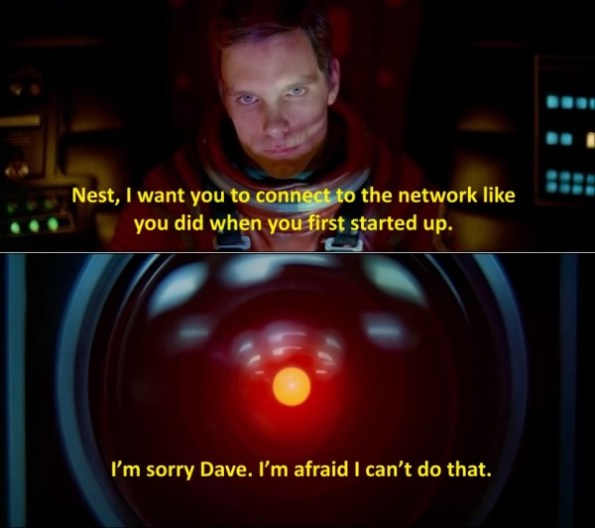 """2014: A Space Heating Odyssey - Nest, I want you to connect to the network like you did when you first started up. I'm sorry Dave, I'm afraid I can't do that (since I """"upgraded"""" myself)."""