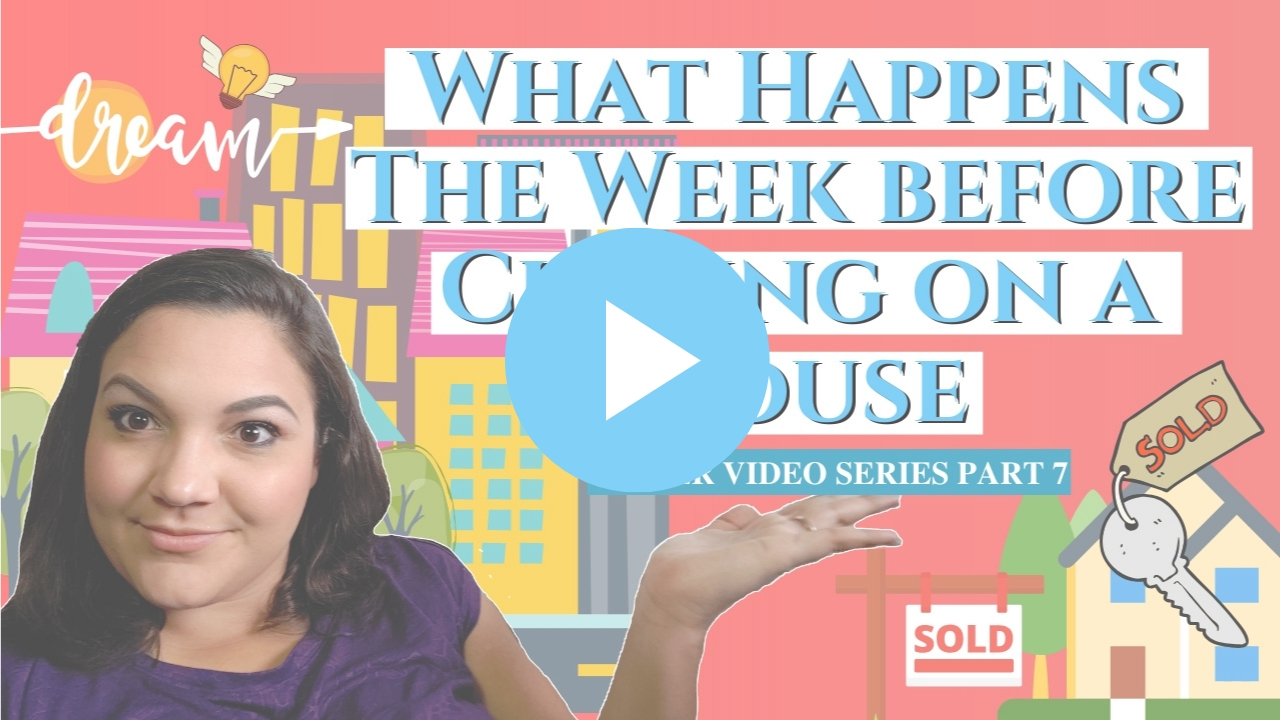 What Happens the Week Before Closing on A House, What Happens the Week Before Closing on A House