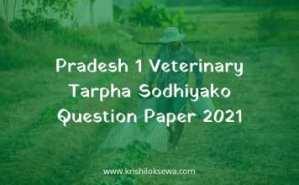 Pradesh 1 Veterinary Tarpha Sodhiyako Question Paper 2021