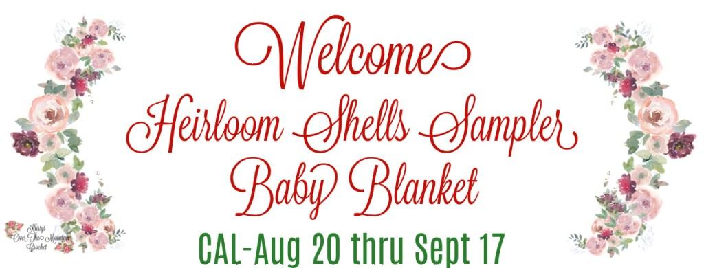 Welcome to the heirloom shells, sampler baby blanket, CAL or Crochet Along. Aug. 20 thru Sept 17 2021
