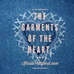 Prettiful Part 1 – The Garments of the Heart