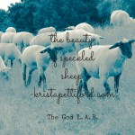 Beauty – God Loves Speckled Sheep