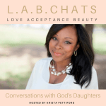 L.A.B. Chat #14 with Krista Pettiford – Changing the Garments of Your Heart
