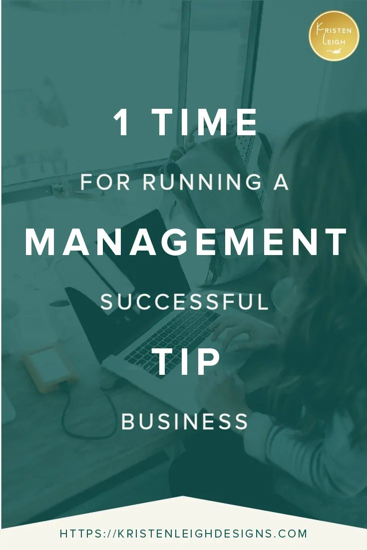 Kristen Leigh | WordPress Web Design Studio | 1 Time Management Tip for Running a Successful Business