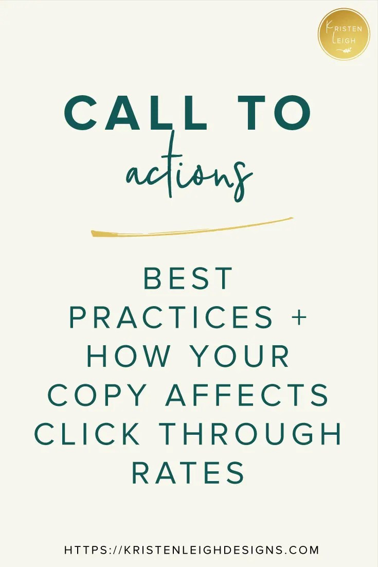 Kristen Leigh | Web Design Studio | Call to Actions and Button Copy, Best Practices and How Your Copy Affects Click Through Rates