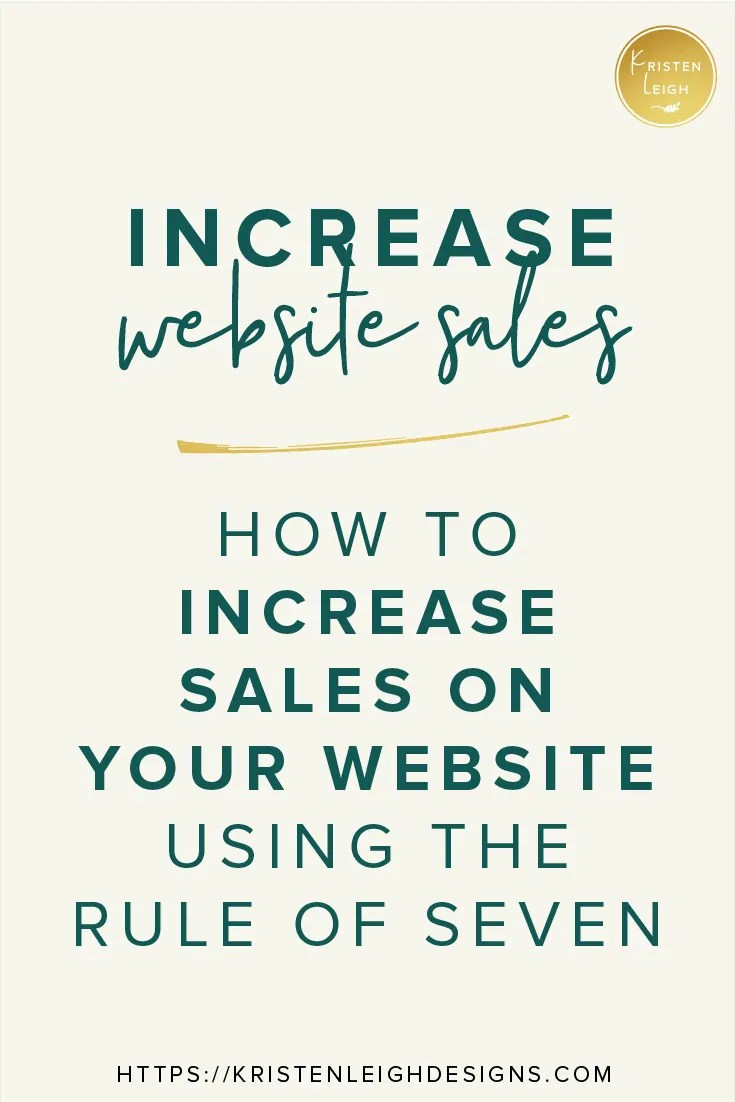 Kristen Leigh | WordPress Web Design Studio | March 2019 Review Monthly Review of My Web Design Studio | Psychology Edition | How to Increase Website Sales Using the Rule of Seven