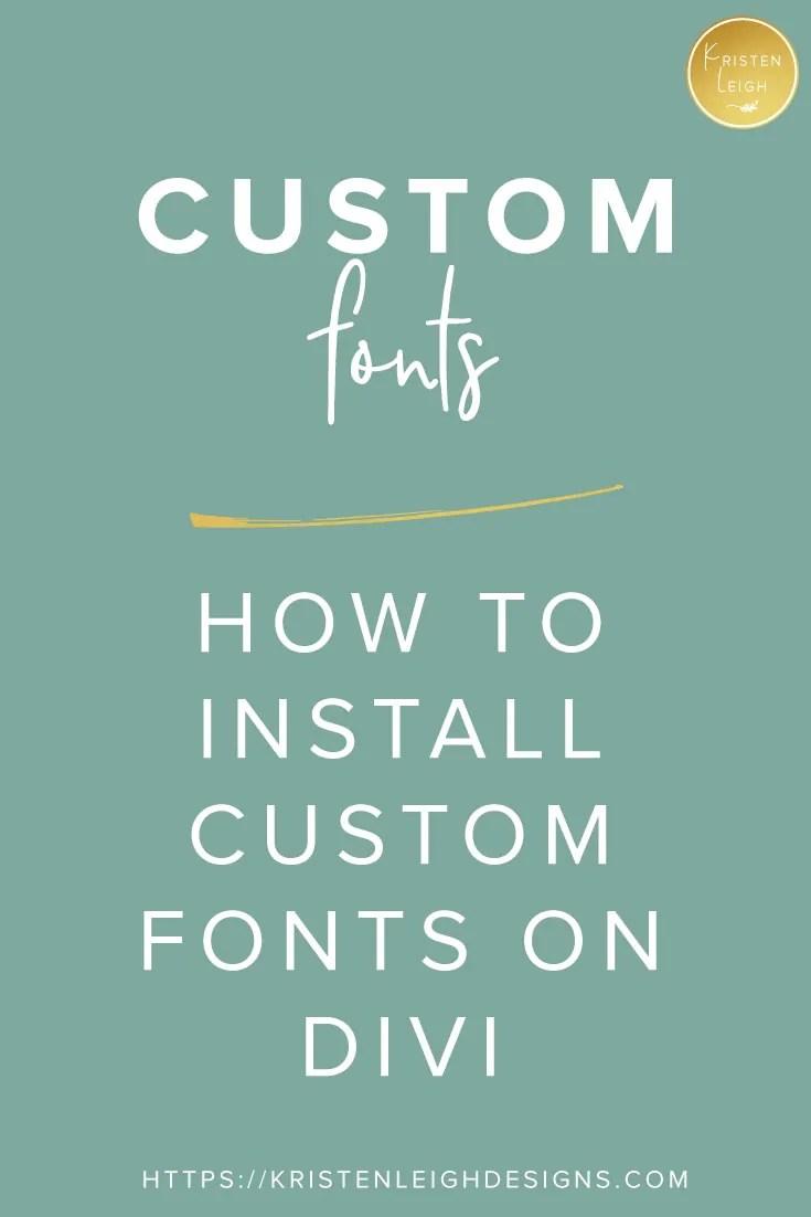 Kristen Leigh   Web Design Studio   How to Install Custom Fonts on Divi