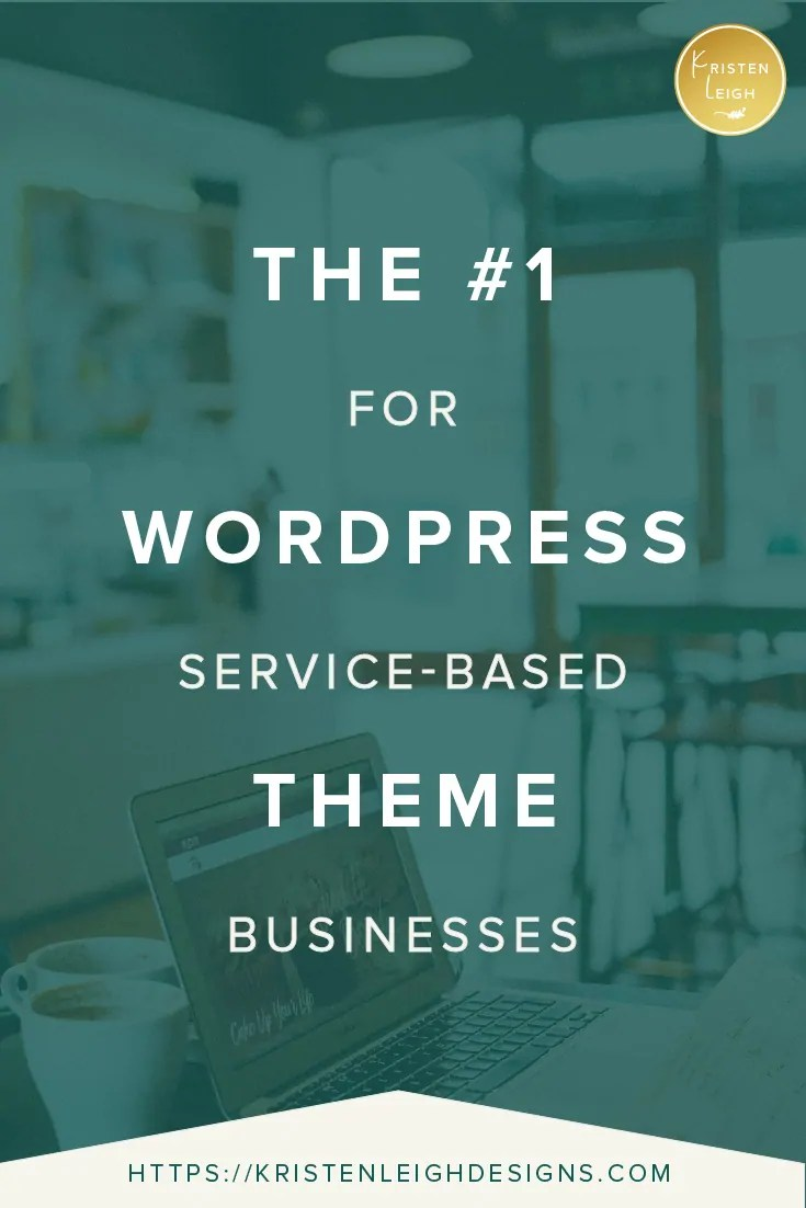 Kristen Leigh   WordPress Web Design Studio   The #1 WordPress Theme for Service-Based Businesses