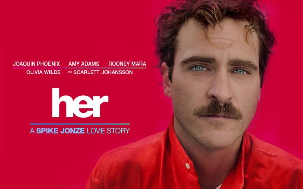 """A movie poster advertising Spike Jonze's film """"Her."""" On the right side of the image is actor Joaquin Phoneix staring seriously into the camera. He wears a bright coral shirt. The background is a bright coral similar to his shirt. On the left, the image reads: """"Joaquin Phoenix, Amy Adams, Rooney Mara, Olivia Wilde, and Scarlett Johansson."""" Beneath the actors' names is the film title, """"Her,"""" in lowercase letters. The tagline beneath the film title reads """"A Spike Jonze Love Story."""""""