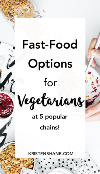 Easy Vegetarian Fast Food Options at 5 Chains