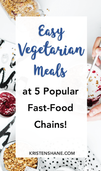 Easy Vegetarian Fast Food Options at 5 Restaurants