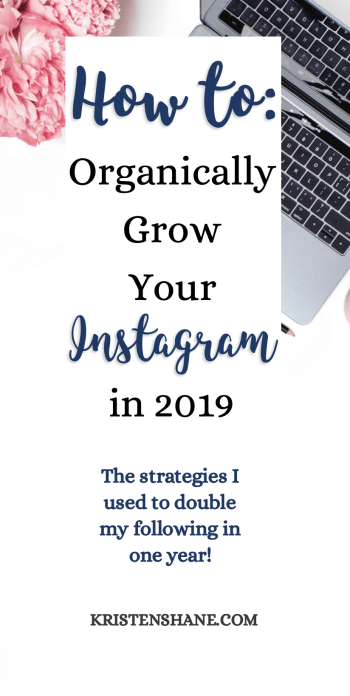 How to Grow Your Instagram Organically in 2019 Kristen Shane