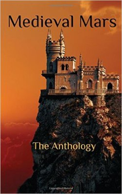 Medieval Mars: The Anthology