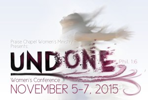undone postcard praise chapel womens ministry conference