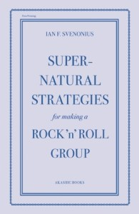 'Supernatural Strategies for Making a Rock 'n' Roll Group' af Ian F. Svenonius