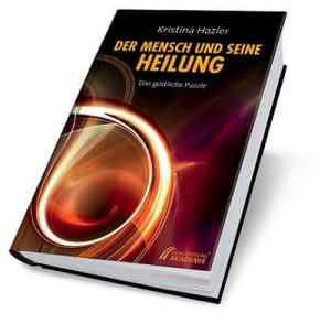 Der Mensch und seine Heilung - Das göttliche Puzzle, ein Buch von Kristina Hazler, Tags: Heilung, Selbstheilung, spontane Heilung, alternative Heilung, geistige Heilung, Heilungsenergien, Selbstheilungskräfte, Erholung, Regeneration, Reinigung, energetische Reinigung, Spiritualität, spirituelle Entwicklung, Blockaden, Blockaden lösen, Link -> https://kristinahazler.com/bewusstseinsbuecher/der-mensch-und-seine-heilung-das-goettliche-puzzle/