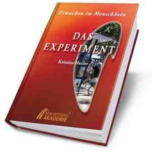 Erwachen im MenschSein - Das Experiment