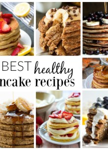 The best HEALTHY pancake recipes! Perfect easy recipes for Mother's Day or any weekend breakfast! Includes whole grain, refined sugar free, dairy free, vegan, and gluten free options.