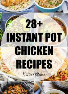 28 healthy and easy Instant Pot Chicken Recipes.