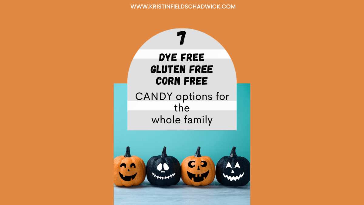 7 Dye Free/ Corn Free/ Gluten Free Candy Options for the Whole Family