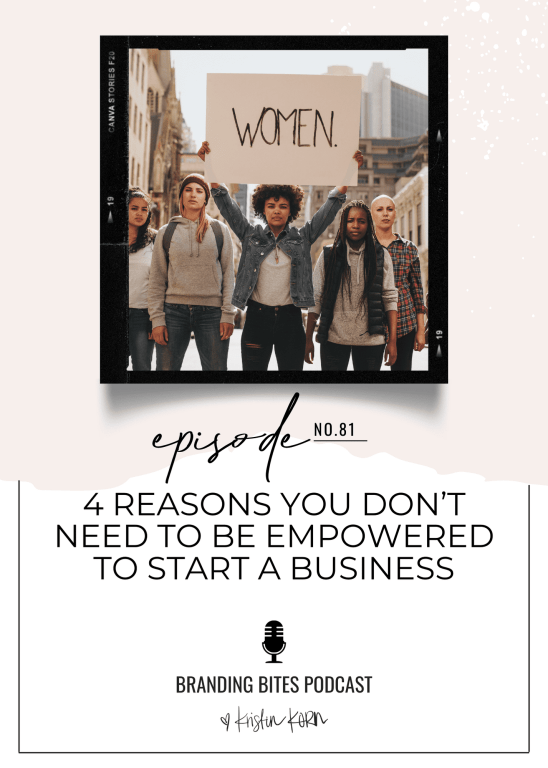 4 Reasons You Don't Need To Be Empowered To Start A Business