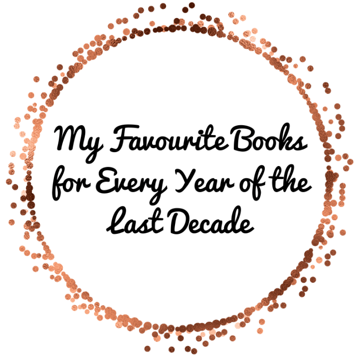 My Favourite Books for Every Year of the Last Decade