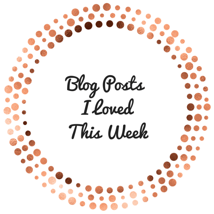 Blog Posts I Loved This Week