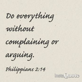 Do everything wout complaining