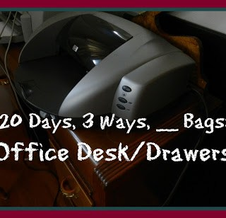 20 Days, 3 Ways, __ Bags: Office Desk/Drawers