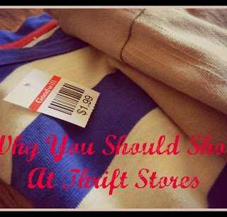 Why I Shop At Thrift Stores