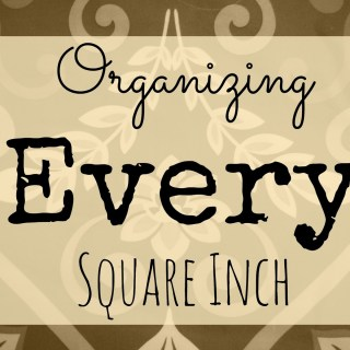 Organizing Every Square Inch